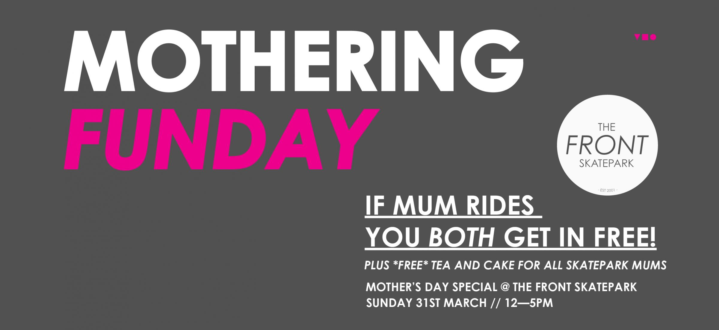 Mothering Funday @ The Front Skatepark