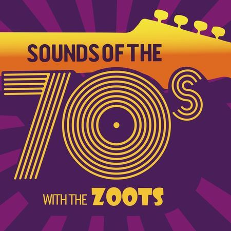 The Zoots Sounds of the 70s show at The Regent Centre Fri 11th October